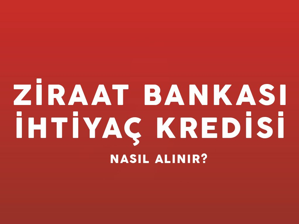 Ziraat Bankası Kredi Başvurusu İçin Gerekli Belgeler (Tüm Belgeler)