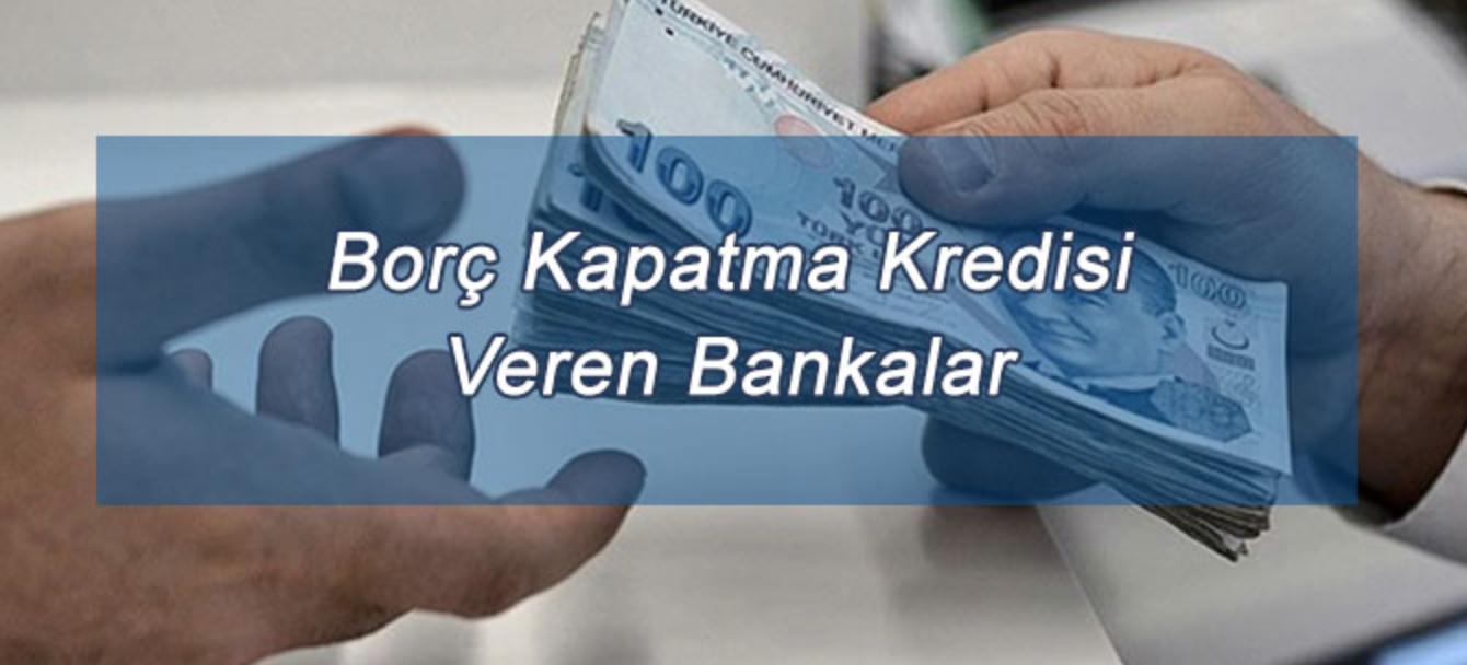 Borç Kapatma Kredisi Veren Bankalar 2020